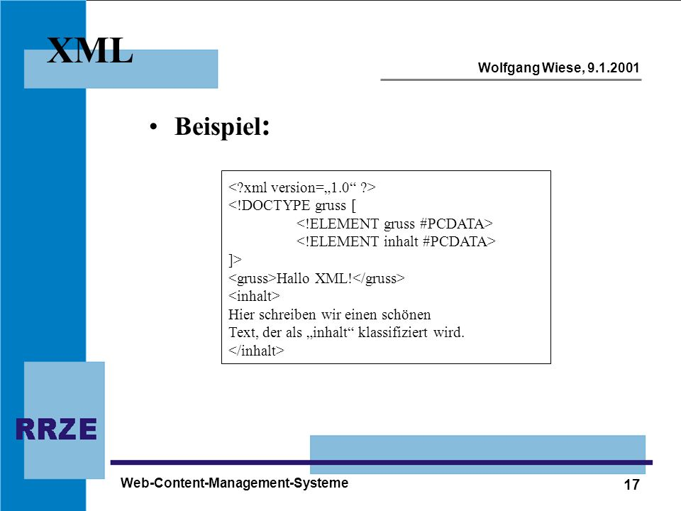 """XML Beispiel: < xml version=""""1.0 > <!DOCTYPE gruss ["""